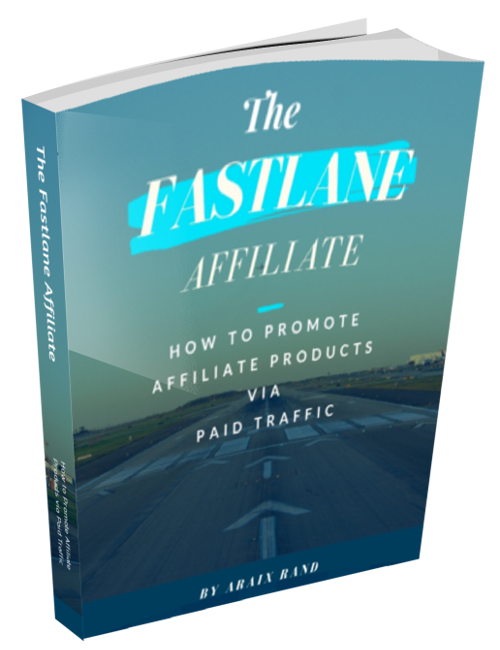 The Fastlane Affiliate: How to Promote Affiliate Products via Paid Traffic 1