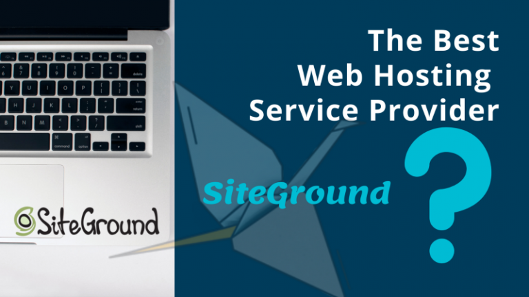 What Makes SiteGround the Best Web Hosting Service Provider